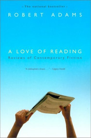 A Love of Reading (Reviews of Contemporary Fiction) by Robert Adams, 9780771006609