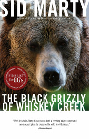 The Black Grizzly of Whiskey Creek by Sid Marty, 9780771056987