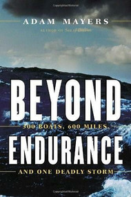 Beyond Endurance (300 Boats, 600 Miles, and One Deadly Storm) by Adam Mayers, 9780771057038