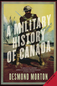A Military History of Canada by Desmond Morton, 9780771064814