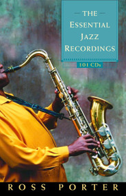 The Essential Jazz Recordings (101 CDs) by Ross Porter, 9780771070327