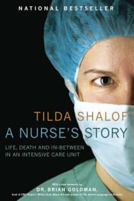 A Nurse's Story by Tilda Shalof, 9780771080876