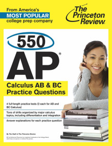 550 AP Calculus AB & BC Practice Questions by The Princeton Review, 9780804124454
