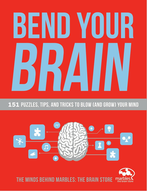Bend Your Brain (151 Puzzles, Tips, and Tricks to Blow (and Grow) Your Mind) by Marbles: The Brain Store, 9780804140096