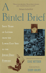 A Bintel Brief (Sixty Years of Letters from the Lower East Side to the Jewish Daily Forward) by Isaac Metzker, 9780805209808