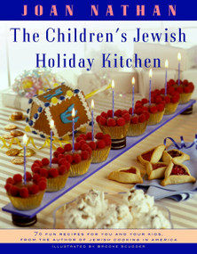 The Children's Jewish Holiday Kitchen (A Cookbook with 70 Fun Recipes for You and Your Kids, from the Author of Jewish Cooking in America) by Joan Nathan, 9780805210569