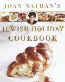 Joan Nathan's Jewish Holiday Cookbook by Joan Nathan, 9780805242171