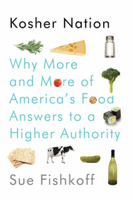 Kosher Nation (Why More and More of America's Food Answers to a Higher Authority) by Sue Fishkoff, 9780805242652