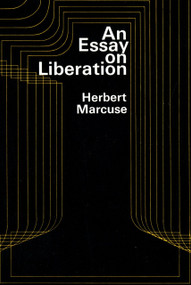 An Essay on Liberation by Herbert Marcuse, 9780807005958