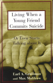 Living When a Young Friend Commits Suicide (Or Even Starts Talking about It) by Earl A. Grollman, 9780807025031