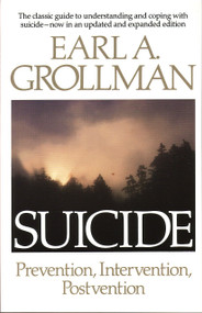 Suicide (Prevention, Intervention, Postvention) by Earl A. Grollman, 9780807027073