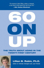 60 On Up (The Truth about Aging in the Twenty-first Century) by Lillian Rubin, 9780807029299