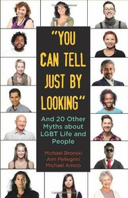 """""""You Can Tell Just By Looking"""" (And 20 Other Myths about LGBT Life and People) by Michael Bronski, Ann Pellegrini, Michael Amico, 9780807042458"""