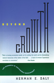 Beyond Growth (The Economics of Sustainable Development) by Herman E. Daly, 9780807047095