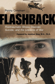 Flashback (Posttraumatic Stress Disorder, Suicide, and the Lessons of War) by Penny Coleman, 9780807050415
