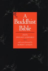 A Buddhist Bible by Dwight Goddard, 9780807059111