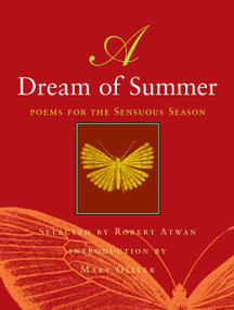 A Dream of Summer (Poems for the Sensuous Season) by Robert Atwan, Mary Oliver, 9780807068724