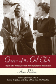 Queen of the Oil Club (The Intrepid Wanda Jablonski and the Power of Information) by Anna Rubino, Daniel Yergin, 9780807072776