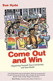 Come Out and Win (Organizing Yourself, Your Community, and Your World) by Sue Hyde, 9780807079720