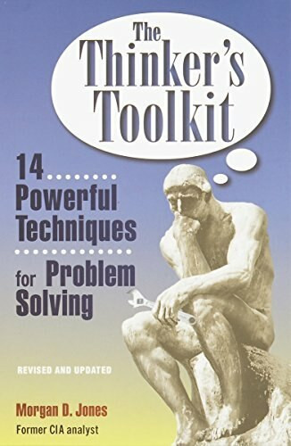 The Thinker's Toolkit (14 Powerful Techniques for Problem Solving) by Morgan D. Jones, 9780812928082