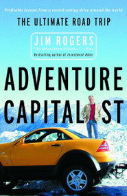 Adventure Capitalist (The Ultimate Road Trip) by Jim Rogers, 9780812967265