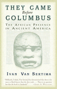 They Came Before Columbus (The African Presence in Ancient America) by Ivan Van Sertima, 9780812968170