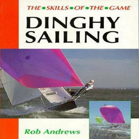 Dinghy Sailing by Rob Andrews, 9781852239015