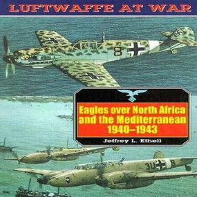 Eagles Over North Africa and the Mediterranean, 1940-43 by Jeffrey Ethell, 9781853672842