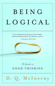 Being Logical (A Guide to Good Thinking) by D.Q. McInerny, 9780812971156