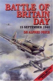 Battle Of Britain Day (15 September, 1940) by Dr Alfred Price, 9781853674198