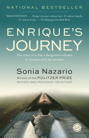Enrique's Journey (The Story of a Boy's Dangerous Odyssey to Reunite with His Mother) by Sonia Nazario, 9780812971781
