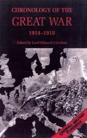 Chronology of the Great War (1914-1918) by Edward Gleichen, 9781853674280