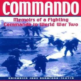 Commando (Memoirs of a Fighting Commando in World War II) by Brigadier John Durnford-Slater,Dso, 9781853674792