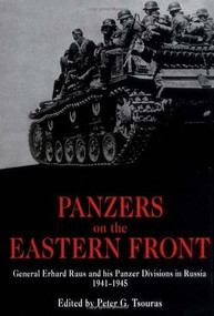 Panzers on the Eastern Front (General Erhard Raus and his Panzer Divisions in Russia, 1941-1945) by Peter Tsouras, 9781853674891