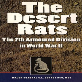 Desert Rats (The 7th Armoured Division in World War II) by Major-General G L Verney Dso,Mvo, 9781853675218