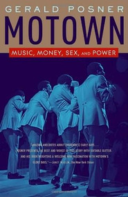 Motown (Music, Money, Sex, and Power) by Gerald Posner, 9780812974683