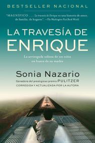 La Travesia de Enrique (La arriesgada odisea de un niño en busca de su madre) by Sonia Nazario, Ana V. Ras, 9780812975802