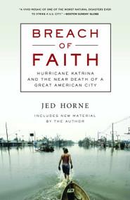 Breach of Faith (Hurricane Katrina and the Near Death of a Great American City) by Jed Horne, 9780812976502