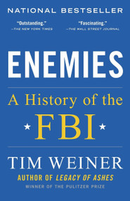 Enemies (A History of the FBI) by Tim Weiner, 9780812979237