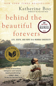Behind the Beautiful Forevers (Life, death, and hope in a Mumbai undercity) by Katherine Boo, 9780812979329