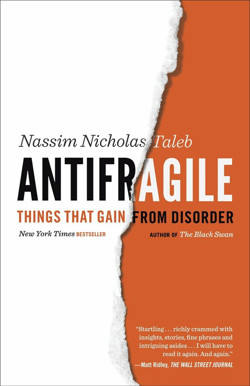Antifragile (Things That Gain from Disorder) by Nassim Nicholas Taleb, 9780812979688
