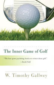 The Inner Game of Golf by W. Timothy Gallwey, 9780812979701