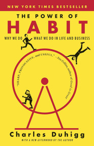 The Power of Habit (Why We Do What We Do in Life and Business) by Charles Duhigg, 9780812981605