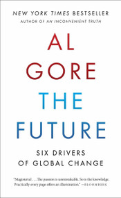 The Future (Six Drivers of Global Change) by Al Gore, 9780812982893