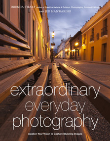 Extraordinary Everyday Photography (Awaken Your Vision to Create Stunning Images Wherever You Are) by Brenda Tharp, Jed Manwaring, 9780817435936