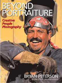 Beyond Portraiture (Creative People Photography) by Bryan Peterson, 9780817453916