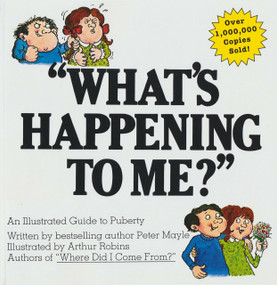 What's Happening To Me? (The Classic Illustrated Children's Book on Puberty) by Peter Mayle, 9780818403125