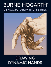 Drawing Dynamic Hands by Burne Hogarth, 9780823013685