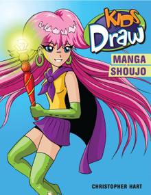 Kids Draw Manga Shoujo by Christopher Hart, 9780823026227