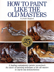 How to Paint Like the Old Masters (Watson-Guptill 25Th Anniversary Edition) by Joseph Sheppard, 9780823026715
